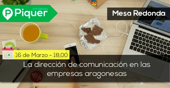 Mesa Redonda |La dirección de comunicación en las empresas aragonesas