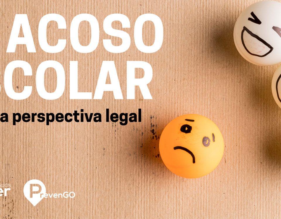 Aula PrevenGO: El acoso escolar desde la perspectiva legal.