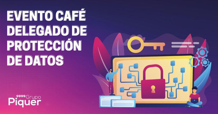 Evento Café - Delegado de Protección de Datos
