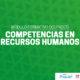 Competencias en RRHH y Habilidades.